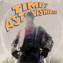 Time? Astonishing! by L'Orange  &   Kool Keith